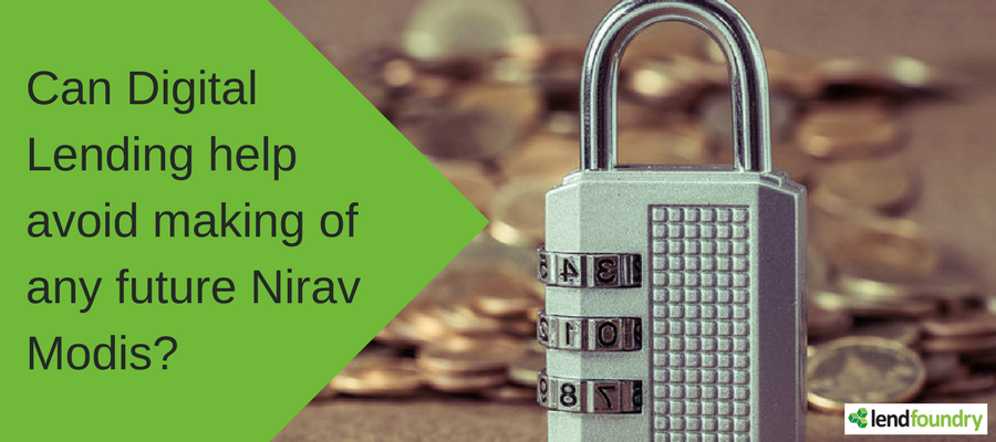 Can Digital Lending avoid the making of any future Nirav Modis?